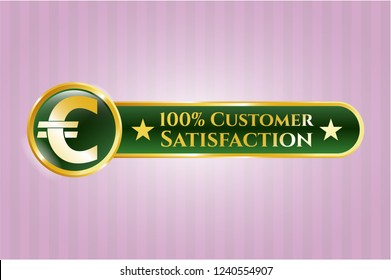 Golden emblem with euro icon and 100% Customer Satisfaction text inside