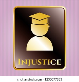 Golden emblem with graduation icon and Injustice text inside