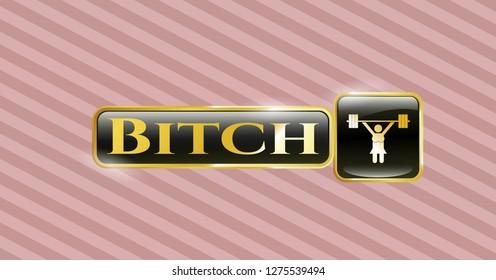 Golden emblem with weightlifter girl icon and Bitch text inside