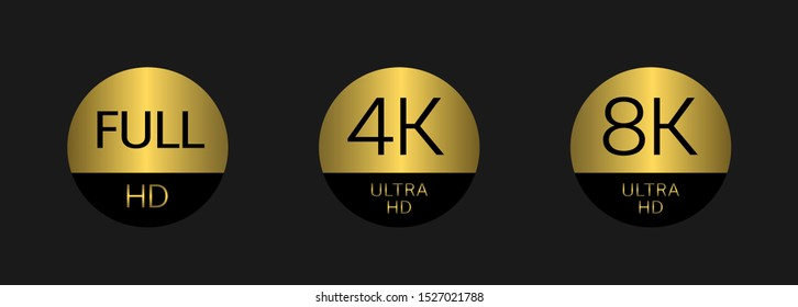 Golden Full HD 4K 8K badge icon set. Full HD 4k 8K Ultra Hd icons. UHD TV symbol of High Definition monitor display resolution standard