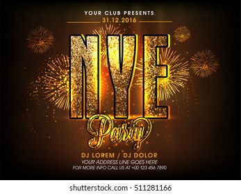 Golden glittering text New Year Eve (NYE) on fireworks background, Glowing poster, banner or flyer design for party celebration.