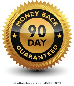 Golden glossy, top quality 90 day money back guaranteed badge, sign, seal, stamp, label isolated on white background.