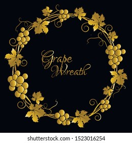 Golden grape wreath on black background. Round gold frame bunches of grapes. Vector illustration.