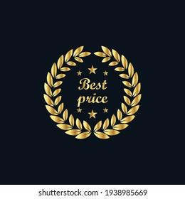Golden Laurel Wreath. Best Price Award. Golden label. Design element for sale, retailing theme. Symbol of victory. Business Vector illustration.