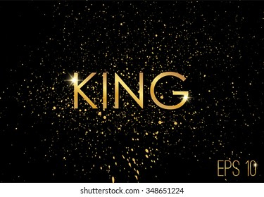 Golden splashes on black background, sparkles. Gold text for card, vip, exclusive, certificate, gift, luxury, privilege, store, present, shopping. vector. king lettering 1