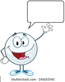 Golf Ball Cartoon Character Waving For Greeting With Speech Bubble. Vector Illustration