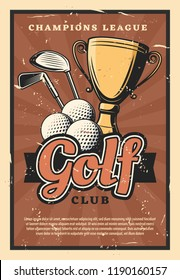 Golf club retro poster, sport game. Balls and sticks with gold trophy cup as prize on grunge, sporting competition or tournament. Club-and-ball sport community theme