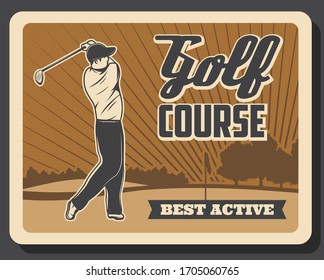Golf sport, golfer on the field. Retro vector poster. Professional golf course rent for training, championship and tournament, golfer playing with stick and swing shot to hole on putter tee