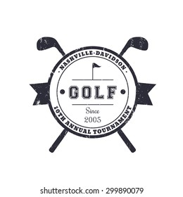 Golf Tournament vintage round emblem with texture, vector illustration, eps10, easy to edit
