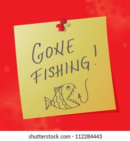 """gone fishing"" handwritten message, eps10 vector illustration"