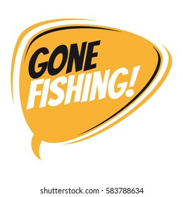 gone fishing retro speech balloon