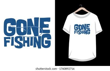 """Gone fishing"" Typography lettering fishing t-shirt design."