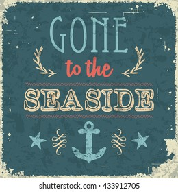 Gone to the seaside. Vintage styled summer and holiday poster.