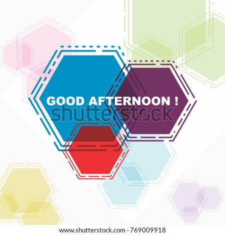 Good afternoon beautiful greeting card poster stock vector royalty good afternoon beautiful greeting card poster in colorful abstract hexagon m4hsunfo
