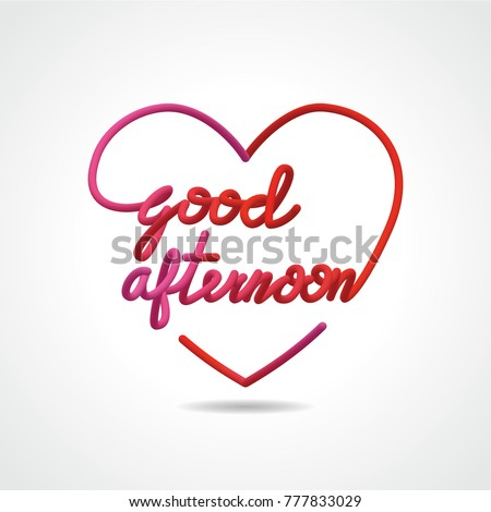 Good Afternoon Beautiful Realistic Lettering Greeting Stock Vector