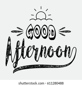 Good afternoon card. Hand drawn lettering background.