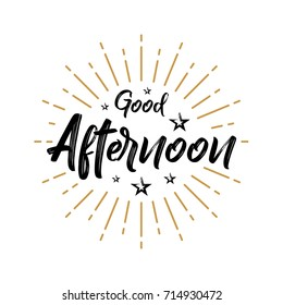 Good Afternoon - Fireworks - Today, Day, Lettering, Handwritten, Vector for greeting