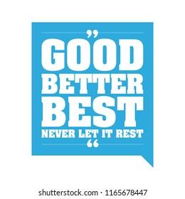 Good better best, never let it rest vector