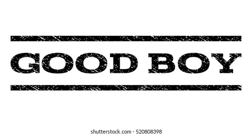 Good Boy watermark stamp. Text caption between horizontal parallel lines with grunge design style. Rubber seal stamp with unclean texture. Vector black color ink imprint on a white background.