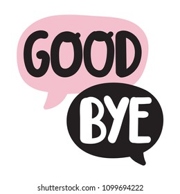 Good bye. Lettering hand drawn vector illustration on white background.
