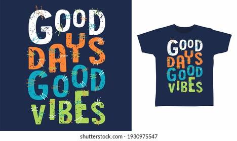 Good days good vibes typography vector illustration design.