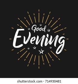 Good Evening - Fireworks - Today, Day, Lettering, Handwritten, Vector for greeting