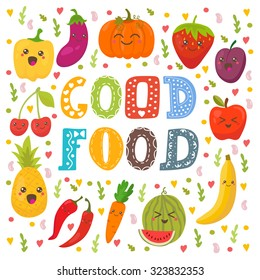 Good food. Cute happy fruits and vegetables in vector. Healthy food concept card. Vector illustration