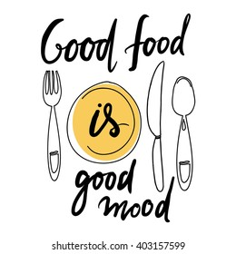 Good food is good mood. Hand lettering for restaurants, cafe, menu. Plate, fork, knife  and spoon.