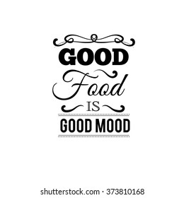 Good food is good mood. Quote typographical background with  pan and hand drawn elements. Template for business card, poster and banner