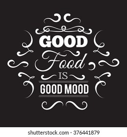 Good food is good mood. Quote typographical background with hand drawn elements. Template for business card, poster and banner