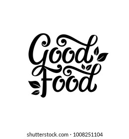 Good food typography vector design  for health  centers, organic and vegetarian stores, poster, logo. Good food vector text. Calligraphic handmade lettering. Vector illustration.