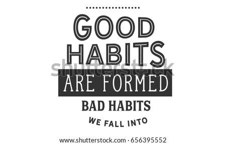 good habits formed bad habits we stock vector royalty free