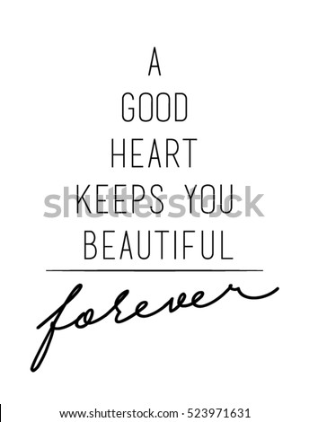Good Heart Keeps You Beautiful Quote Stock Vector Royalty Free Unique Beautiful Quote