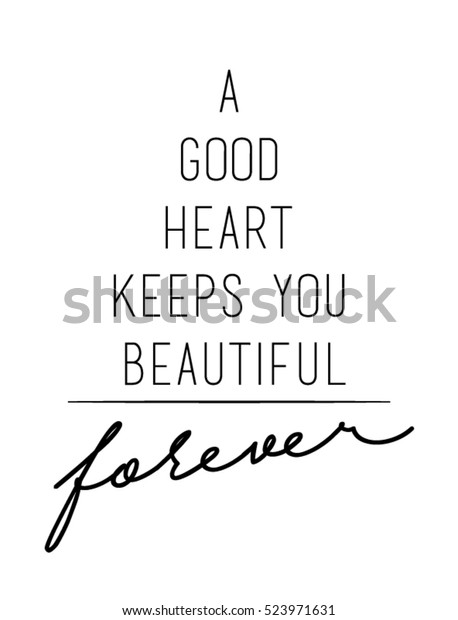 Good Heart Keeps You Beautiful Quote Stock Vector (Royalty ...