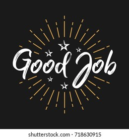 Good Job - Fireworks - Message, quote, sign, Lettering, Handwritten, vector for greeting