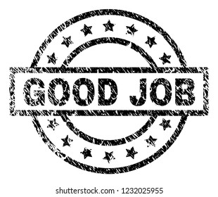 GOOD JOB stamp seal watermark with distress style. Designed with rectangle, circles and stars. Black vector rubber print of GOOD JOB label with corroded texture.