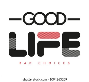 Good life T shirt print design