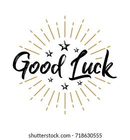 Good Luck - Fireworks - Message, quote, sign, Lettering, Handwritten, vector for greeting