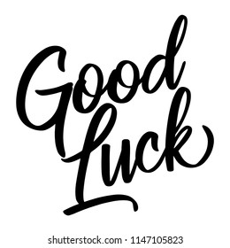 Good Luck - funny inspirational lettering design for posters, flyers, t-shirts, cards, invitations, stickers, banners. Hand painted brush pen modern calligraphy.
