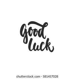 Good luck - hand drawn lettering phrase for Irish holiday Saint Patrick's day isolated on the white background. Fun brush ink inscription for photo overlays, greeting card, poster design