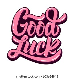 good luck. Hand drawn lettering phrase isolated on white background. Design element for poster, greeting card. Vector illustration.