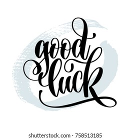 good luck - hand lettering inscription on blue brush stroke background, inspiration and motivation positive quote, calligraphy vector illustration