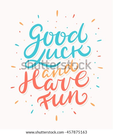good luck have fun stock vector royalty free 457875163 shutterstock