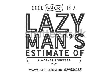 Good Luck Lazy Mans Estimate Workers Stock Vector Royalty Free
