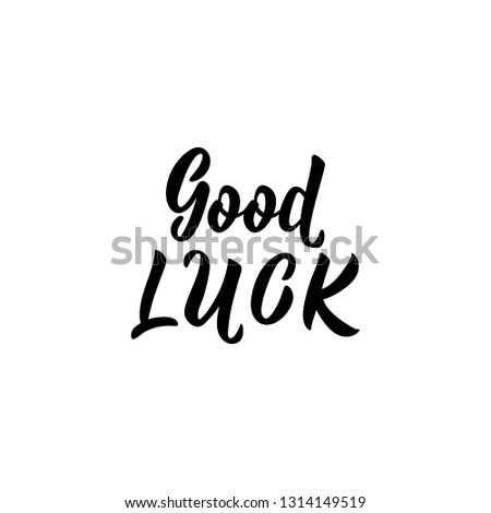 Good Luck Lettering Inspirational Quotes Can Stock Vector Royalty