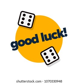 Good Luck Typography With Two Dice Rolling Sixes