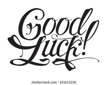"""Good Luck!"" Unique Hand Written Calligraphy. Vector Illustration."