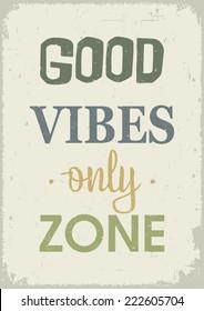 Good mood, good vibes poster. Vintage style.
