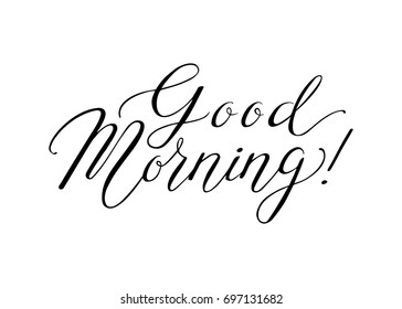 """""""Good Morning!"""" Black on White Isolated Lettering. Hand Written Unique Typography. Vector Illustration for Your Design."""