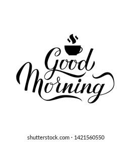 Good Morning calligraphy hand lettering with cup of coffee isolated on white. Typography inspiration poster. Easy to edit vector template for your logo design,  banner,  mug,  t-shot,  flyer,  etc.